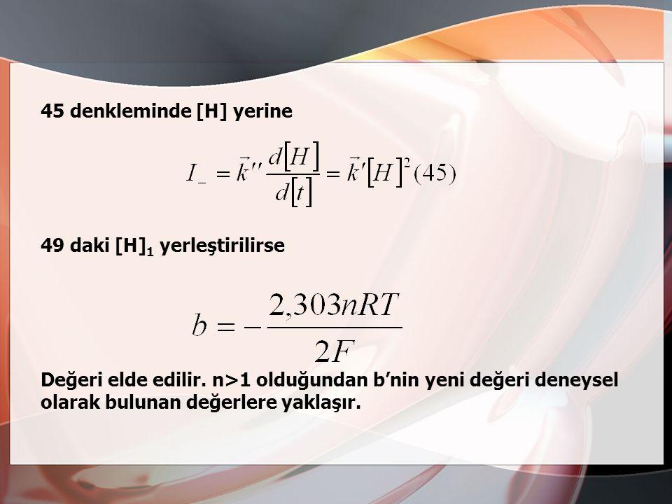 45 denkleminde [H] yerine
